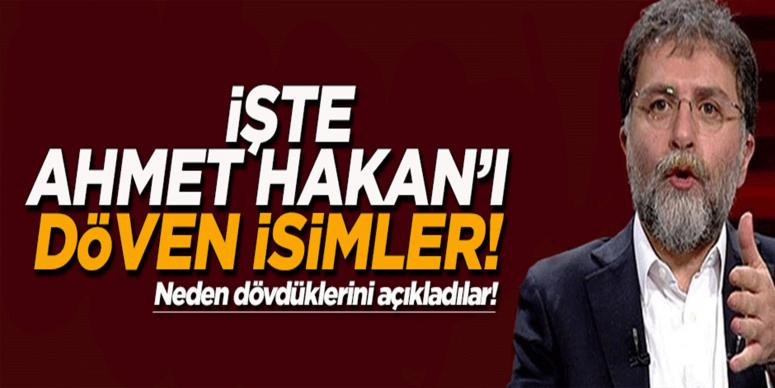İşte Ahmet Hakan'a saldıran isimler!