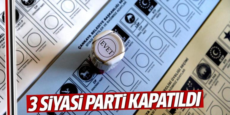 3 siyasi parti kapatıldı