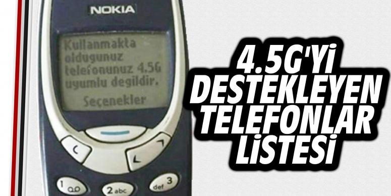 4.5G'yi destekleyen telefonlar listesi