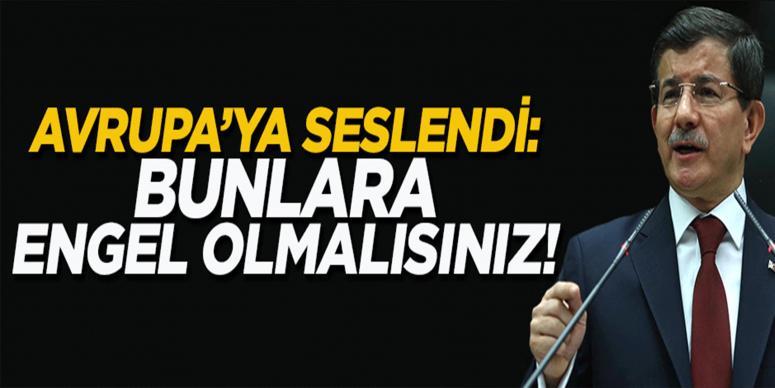 Davutoğlu ABD'den Avrupa'ya seslendi