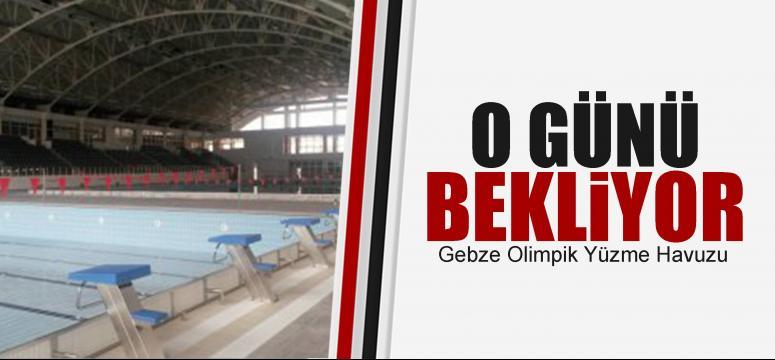 Gebze Olimpik Yüzme Havuz'nda geri sayım