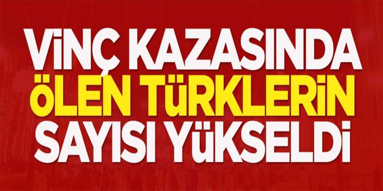 Vinç kazasında ölen Türk sayısı yükseldi