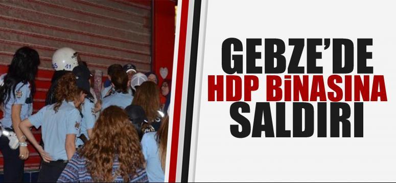 Gebze'de HDP binasına saldırı