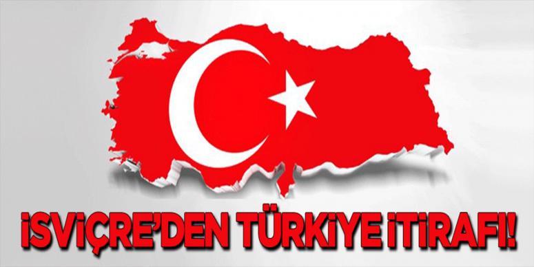 İsviçre'den Türkiye itirafı!
