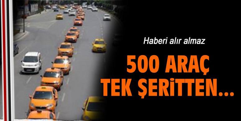 500 araç tek şeritten...