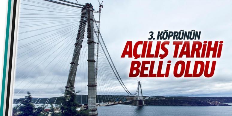 3.Köprünün açılış tarihi belli oldu