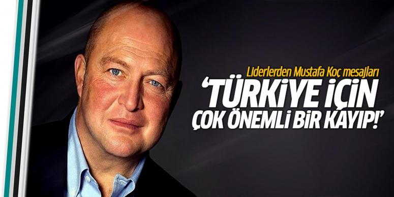 Liderlerden Mustafa Koç mesajları