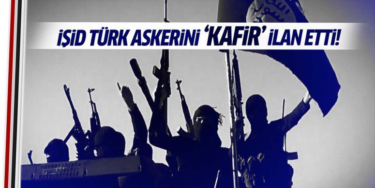IŞİD Türk askerini 'kafir' ilan etti