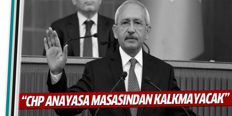 CHP, anayasa masasından kalkmayacak