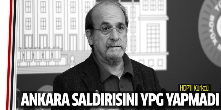 Ankara saldırısını YPG yapmadı