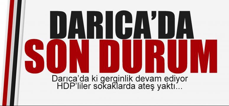 Darıca yanıyor! HDP'liler sokaklar'da ateş yaktı!
