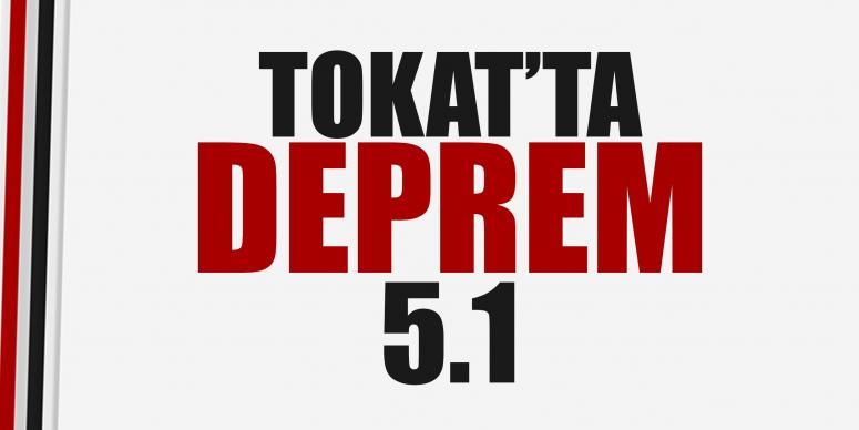Tokat'ta 5.1 büyüklüğünde deprem oldu