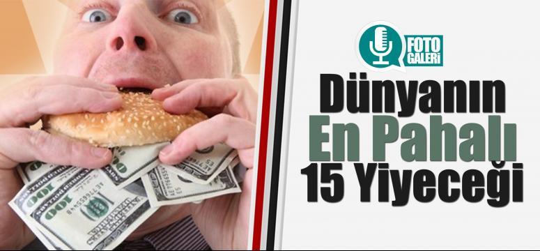 Dünyanın En Pahalı 15 Yiyeceği
