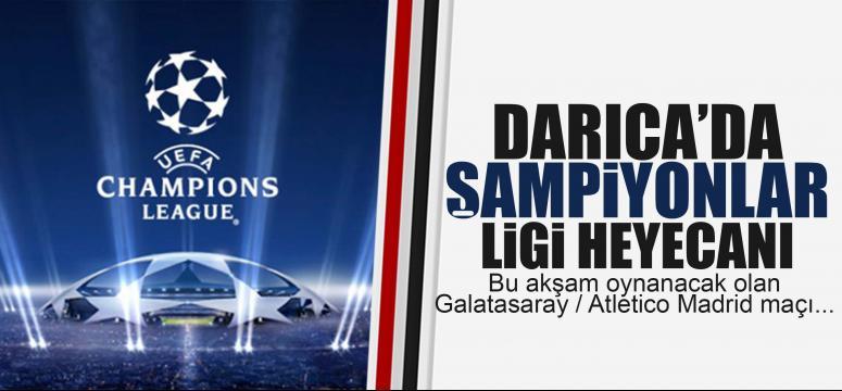 Darıca'da şampiyonlar ligi heyecanı