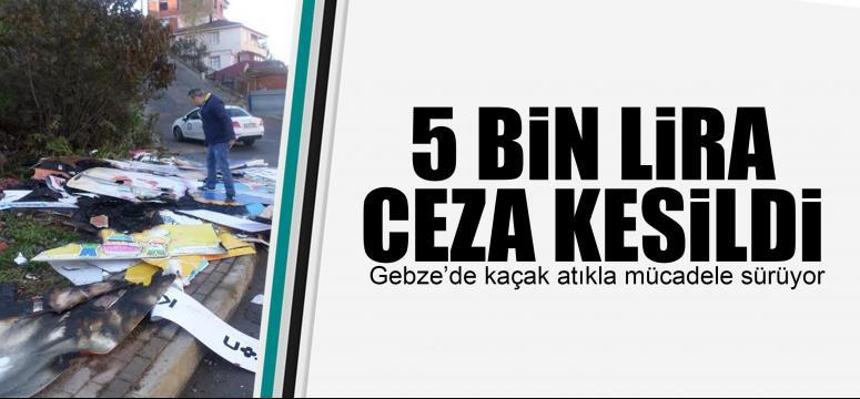 Gebze'de kaçak atıkla mücadele sürüyor