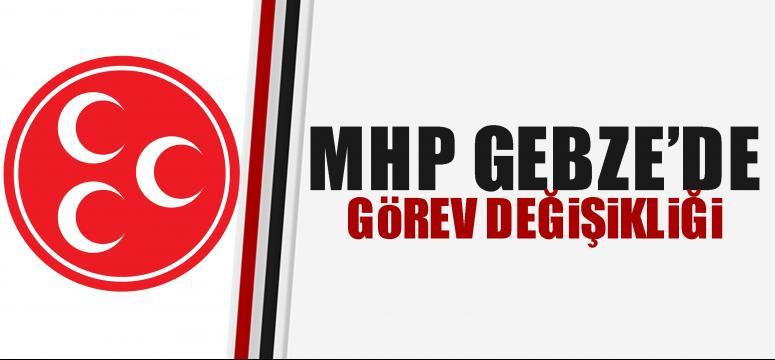 MHP Gebze'de görev değişikliği