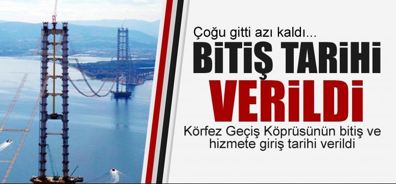 Körfez Geçiş Köprüsünün bitiş tarihi