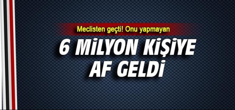 6 milyon kişiye müjde
