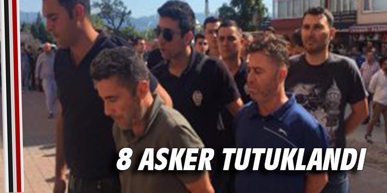 8 asker tutuklandı