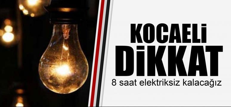 8 saat elektriksiz kalacağız