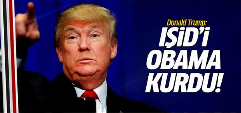 IŞİD'i Obama kurdu