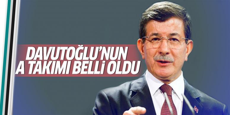 İşte Başbakan Davutoğlu'nun A takımı