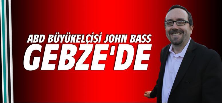 ABD Büyükelçisi John Bass Gebze'de