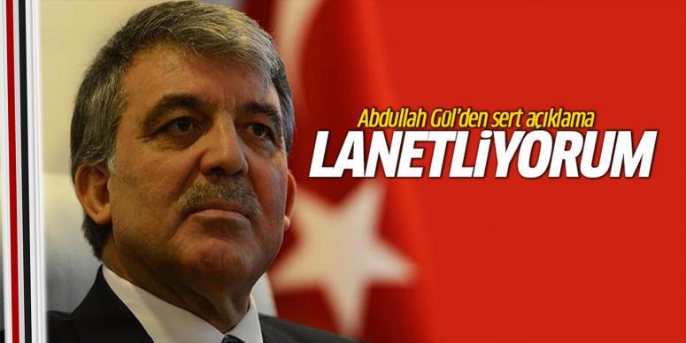 Abdullah Gül'den sert açıklama