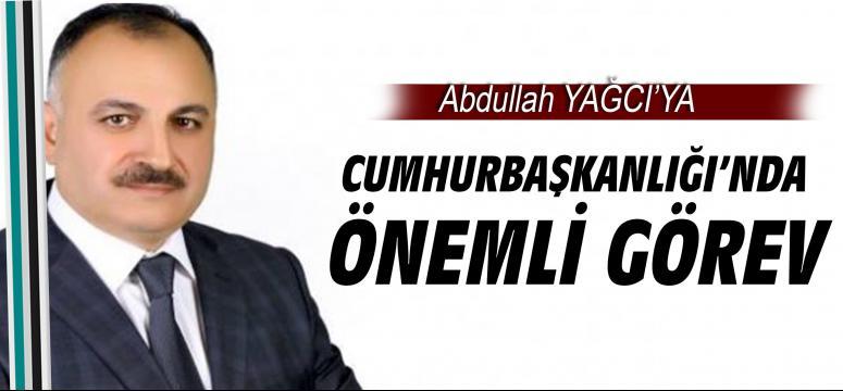 Abdullah Yağcı'ya Cumhurbaşkanlığı'nda Önemli Görev
