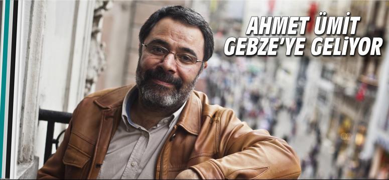 Ahmet Ümit Gebze'ye geliyor