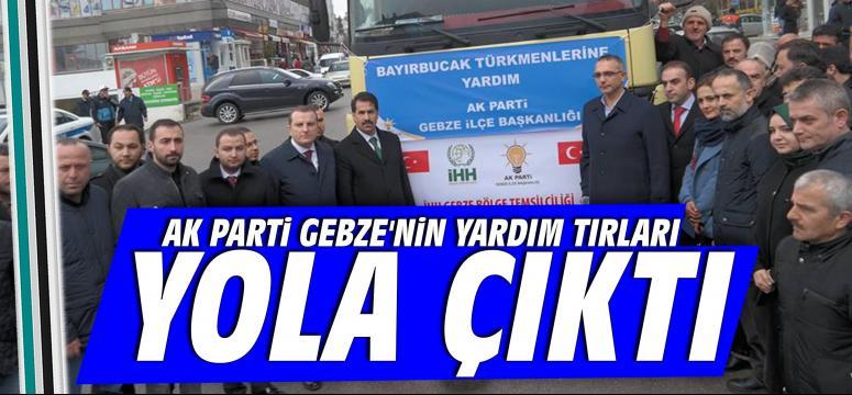 Ak Parti Gebze'nin yardım Tırları yola çıktı