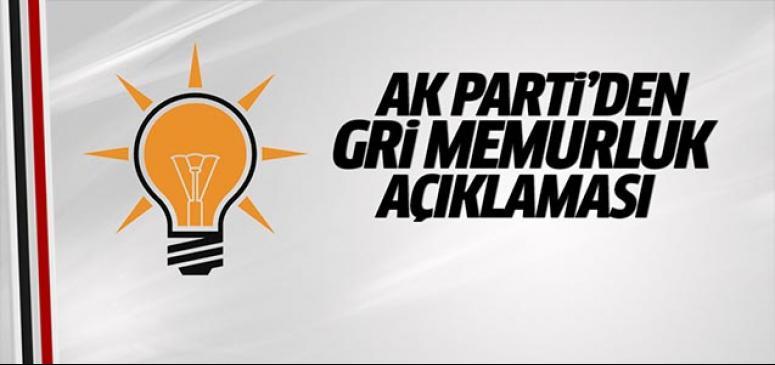 Ak Parti'den 'Gri Memurluk' açıklaması!
