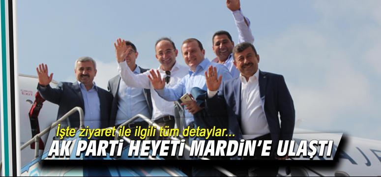 AK Parti heyeti Mardin'e ulaştı