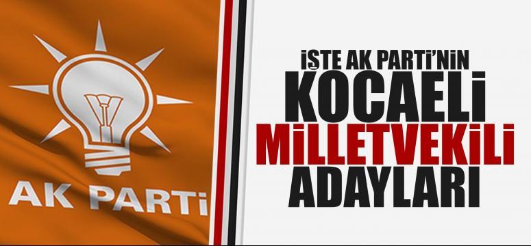 AK Parti Kocaeli Milletvekili adayları belli oldu