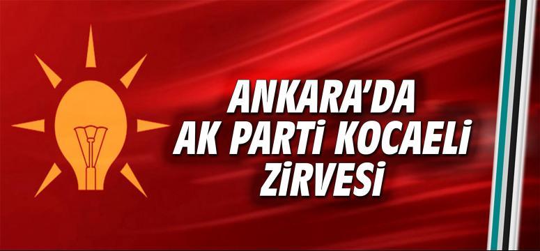 Ankara'da AK Parti Kocaeli zirvesi