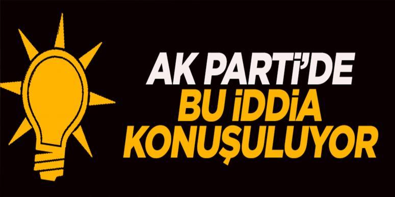 AK Parti kulisleri bu iddiayı konuşuyor