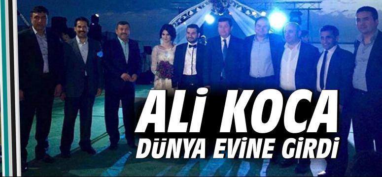 Ali Koca dünya evine girdi