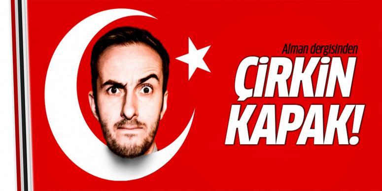 Alman dergisinden skandal 'Türkiye' kapağı!