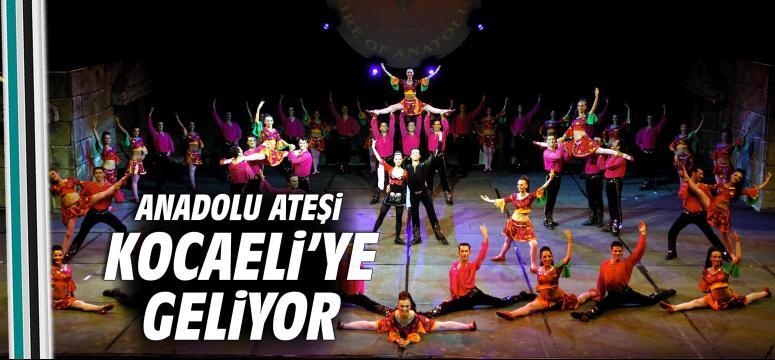 Anadolu Ateşi Kocaeli'ye geliyor