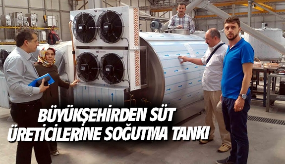 Büyükşehirden süt üreticilerine soğutma tankı