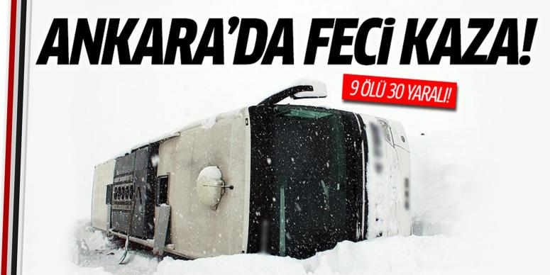 Ankara yolunda korkunç kaza: 9 ölü, 30 yaralı
