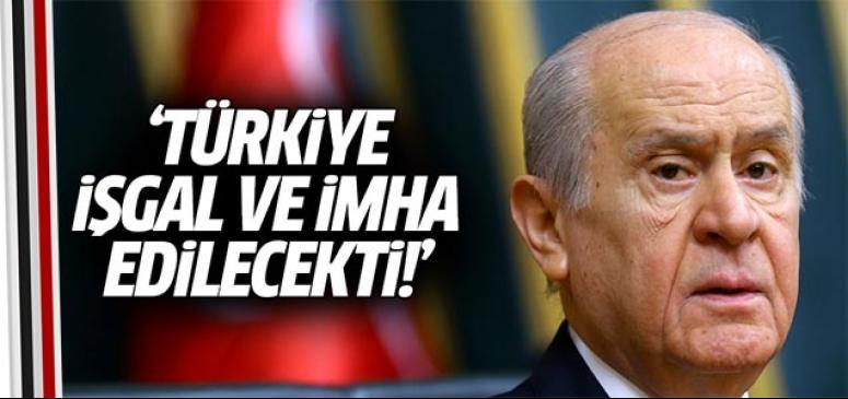 Az kalsın Türkiye işgal ve imha edilecekti