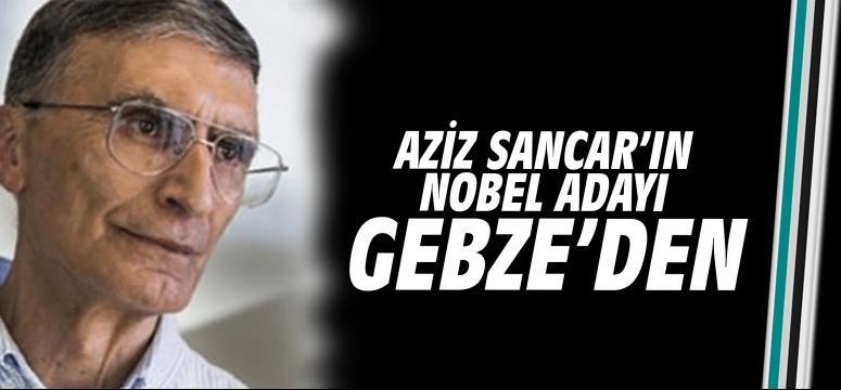 Aziz Sancar'ın Nobel adayı Gebze'den