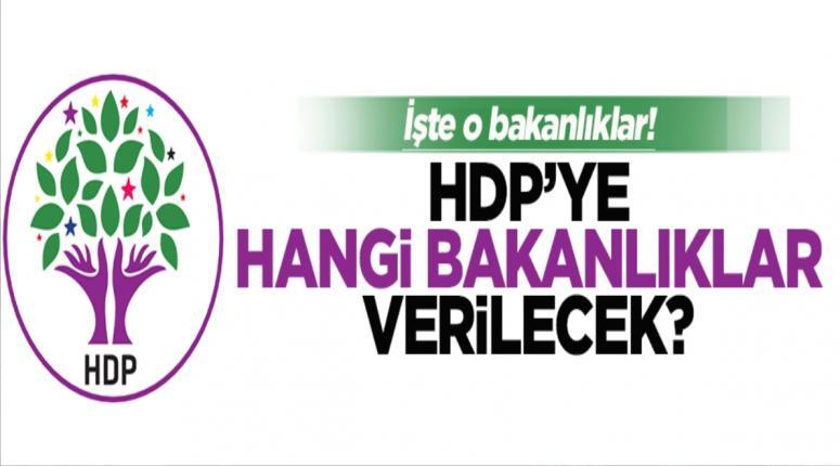 HDP'ye hangi bakanlıklar verilecek?