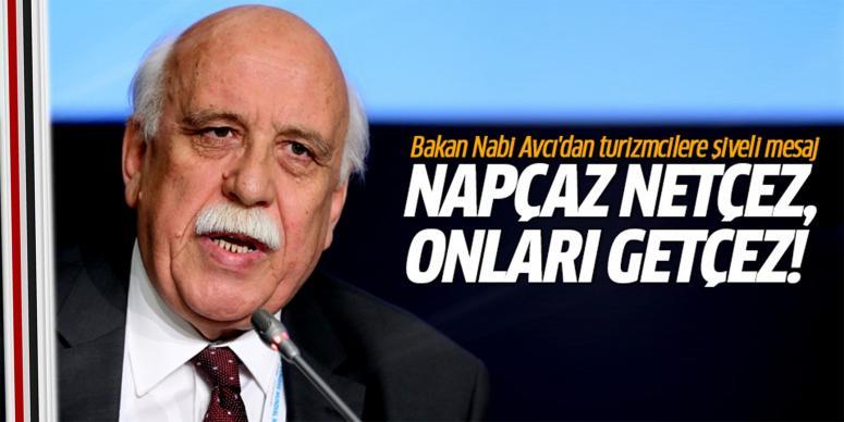 Bakan Nabi Avcı'dan turizmcilere şiveli mesaj