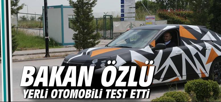 Bakan Özlü, Yerli Otomobili Test Etti