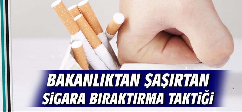 Bakanlıktan şaşırtan sigara bıraktırma taktiği