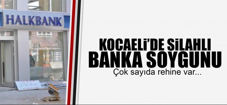 Kocaeli'de silahlı banka soygun!