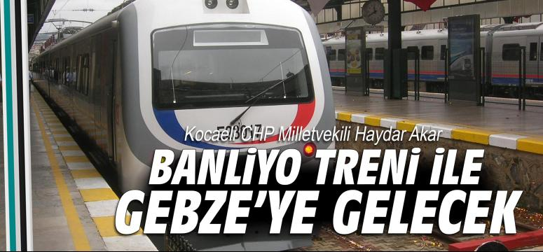 Banliyo Treni ile gelecek