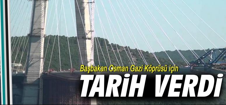 Başbakan Osman Gazi Köprüsü için tarih verdi